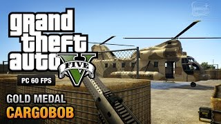 GTA 5 PC - Mission #31 - Cargobob [Gold Medal Guide - 1080p 60fps]