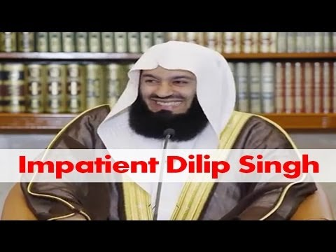 Funny - Impatient Dilip Singh - Mufti Menk