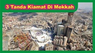 Subhanallah !!! 3 Tanda - Tanda Kiamat Sudah Terjadi Di Kota Mekkah