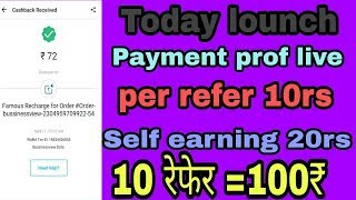 New app today lounch per refer 10rs instantly