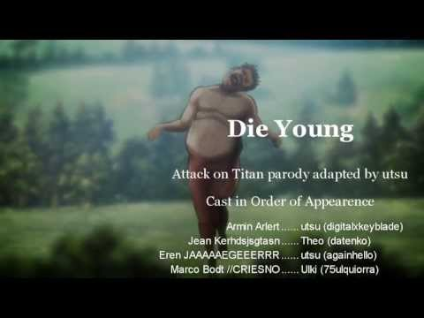 【Attack on Titan】 DIE YOUNG ((KE$HA SONG PARODY)) 【squad utsu】 EXPLICIT. ISH.