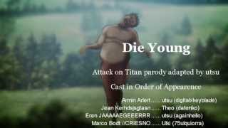 Repeat youtube video 【Attack on Titan】 DIE YOUNG ((KE$HA SONG PARODY)) 【squad utsu】 EXPLICIT. ISH.