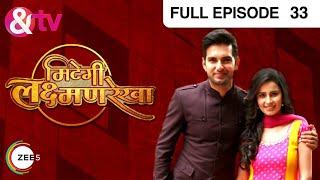Mitegi Lakshmanrekha | Hindi TV Serial | Full Epi - 33 | Shivani Tomar, Rahul Sharma | &TV