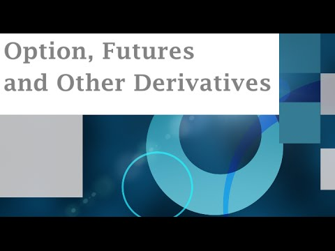1.  Options, Futures and Other Derivatives Ch1: Introduction Part 1