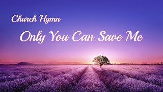 """Only You Can Save Me"" 