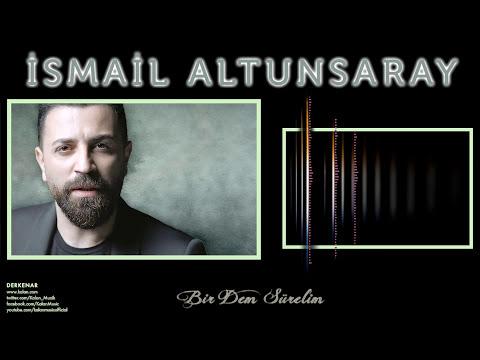 İsmail Altunsaray - Bir Dem Sürelim [ Derkenar © 2016 Kalan Müzik ]