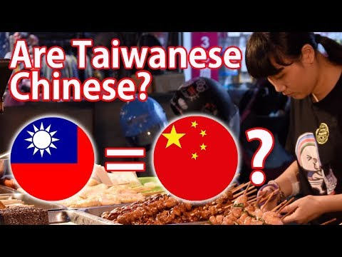 Are People From Taiwan CHINESE or TAIWANESE?