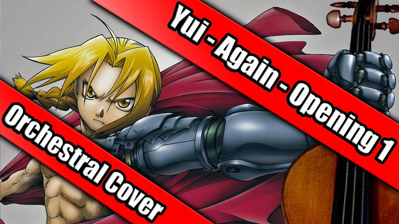 "Fullmetal Alchemist: Brotherhood Opening 1 -""Yui - Again ..."