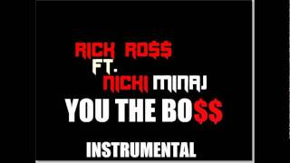 Rick Ross FT.Nicki Minaj YOU THE BOSS Instrumental.