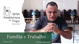 Família e Trabalho - Minuto da Palavra - IPB Tingui - 15/6/2020