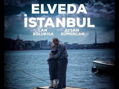 ELVEDA İSTANBUL / GOODBYE İSTANBUL