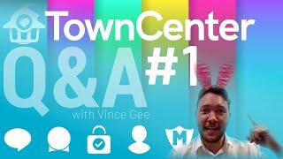 TownCenter Q&A #001