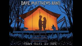 Dave Matthews Band - That Girl Is YOU - (BEH)