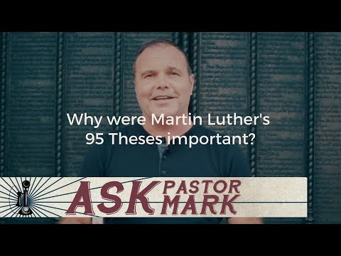 Why were Martin Luther's 95 Theses important?