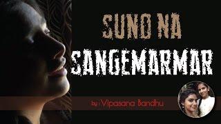 Suno Na Sangemarmar   Arijit Singh   Jackky Bhagnani   Neha Sharma   by Vipasana Bandhu
