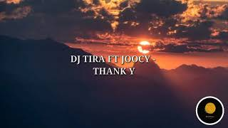 [LYRICS] DJ Tira - Thank You Mr DJ Ft Joocy.mp3