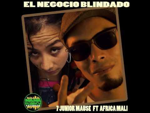7 junior mause ft africa mali -  el negocio blindado -  mama funky estudio