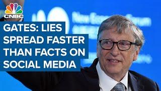 Bill Gates: Lies spread faster than facts on social media
