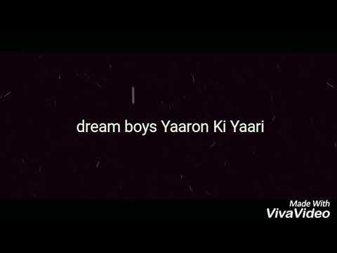 Dream boys Yaaron Ki Yaari