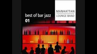 Manhattan Lounge Band - Here's That Rainy Day(Manhattan Lounge Band - Best of Bar Jazz Vol.1., 2012-07-23T19:32:11.000Z)