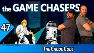 The Game Chasers Ep 47 - The Chode Code
