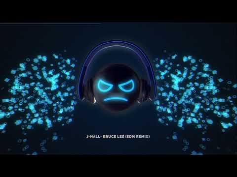 J-Hall- Bruce Lee (EDM Remix)