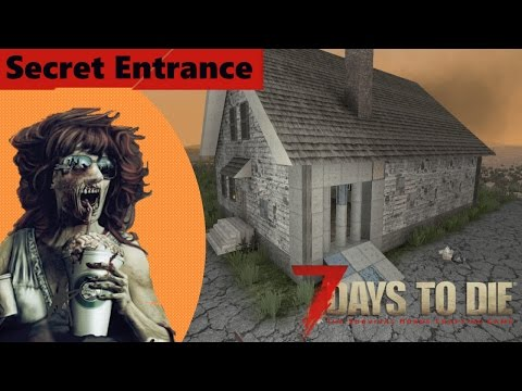 "Creating the ""Hidden"" Entrance  – 7 Days to Die Alpha 15 Gameplay"