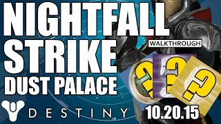 WE TURN THE PALACE TO DUST! - Weekly Nightfall Strike - Dust Palace: The Taken King