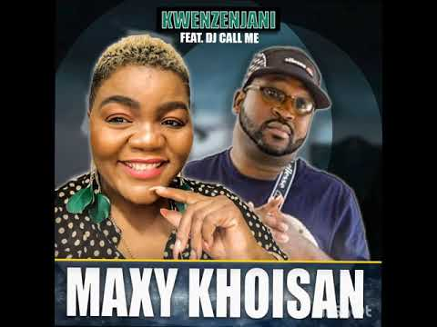 Download Maxy KhoiSan feat.Dj Call Me ‐  KWENZENJANI (Official Audio)