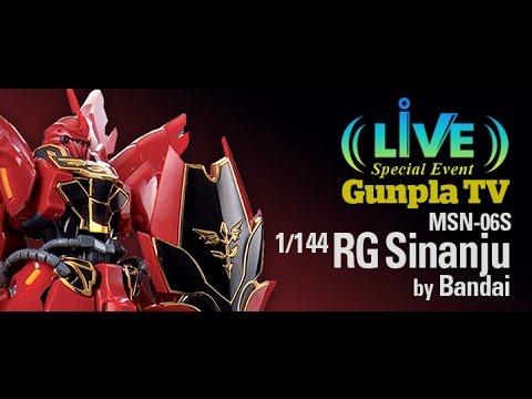 Live Event - Gunpla TV - 1/144 RG MSN-06S Sinanju