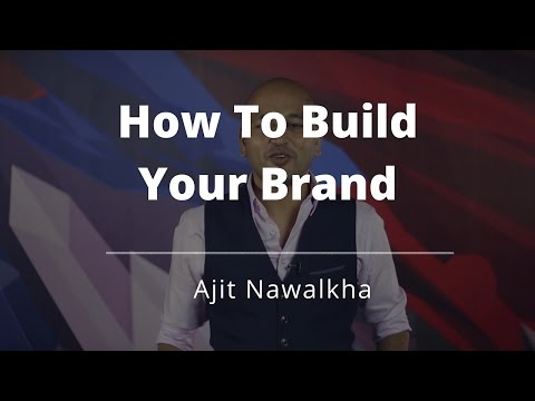 How To Build A Brand - Ajit Nawalkha, Evercoach