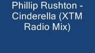Phillip Rushton - Cinderella (XTM Radio Mix)