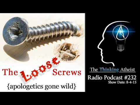 TTA Podcast 232: The Loose Screws (Apologetics Gone Wild), with Steve Shives