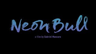 Neon Bull - Official US Trailer