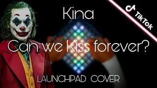 Baixar Kina - Can We Kiss Forever? (ft. Adriana Proenza) - Launchpad Cover