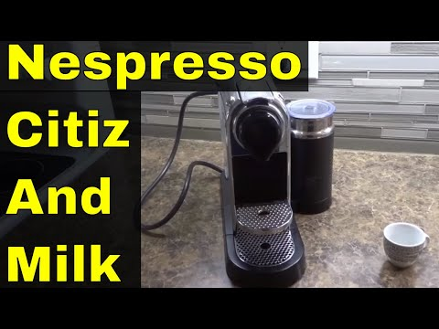 Nespresso Citiz And Milk Review-Espresso Machine With Milk Frother
