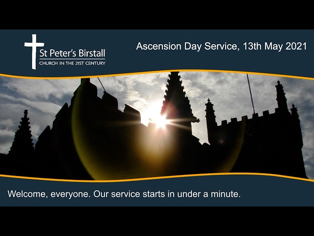 Ascension Day Service, 13th May 2021