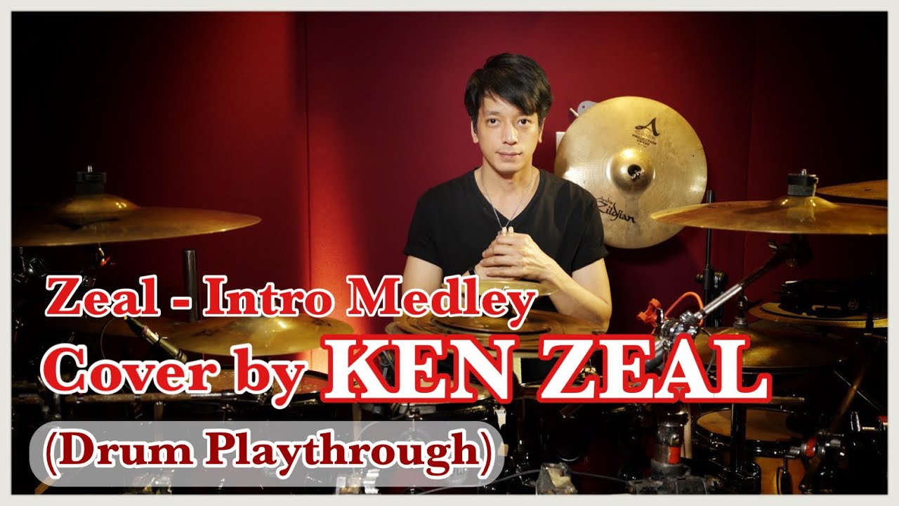 ZEAL - Intro Medley Cover by Ken Zeal