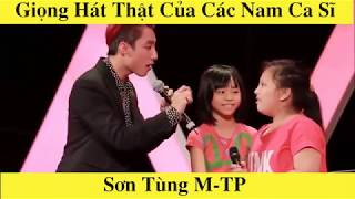 Giọng hát thật của các nam ca sĩ Việt Nam