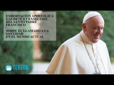 Exhortación apostólica Gaudete et Exsultate del Papa Francisco sobre la santidad en el mundo actual