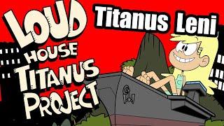 Loud House Titanus Project: Leni