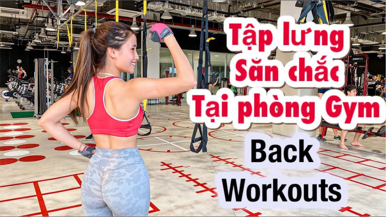những bài tập Lưng tại phòng GYM không thể bỏ qua giúp LƯNG săn chắc / Back Workout at the GYM