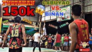 150k PUSTAHAN! Biñan vs. Cabuyao (Mananabas) FULL GAME