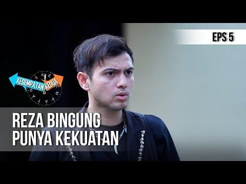 KESEMPATAN KEDUA - Tiba Tiba Reza Menjadi Sangat Kuat [6 November 2018] Mp3