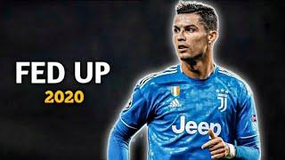 Cristiano Ronaldo ● Fed Up ● ft.Bazanji ● Skills and Goals ● 2020 ● HD ||