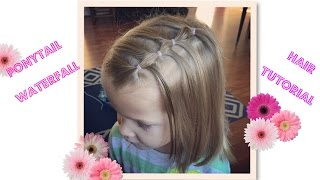 Hair tutorial for Little Girls- Ponytail waterfall