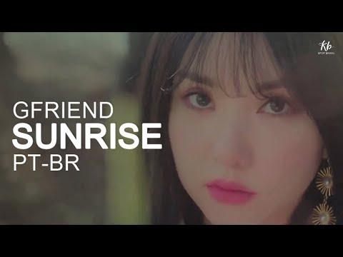 GFRIEND -  Sunrise Legendado  Tradução PT-BR  KPOP BRASIL