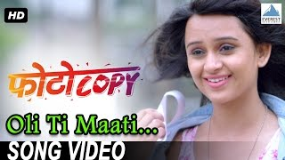 Oli Ti Maati Song Photocopy | Latest Marathi Romantic Songs 2016 | Parna Pethe, Chetan Chitnis