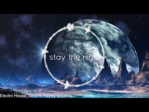 |Electro House| Zedd ft. hayley williams - stay the night [Zedd & Kevin Drew Extended Remix]