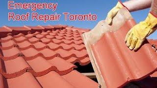 24 hour Emergency Roof Repair Toronto ON | Emergency Roof Repa…